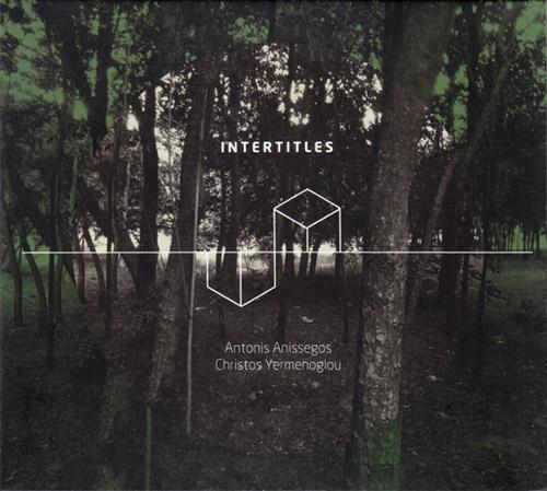 Anissegos, Antonis / Christos Yermenoglou: Intertitles (Creative Sources)