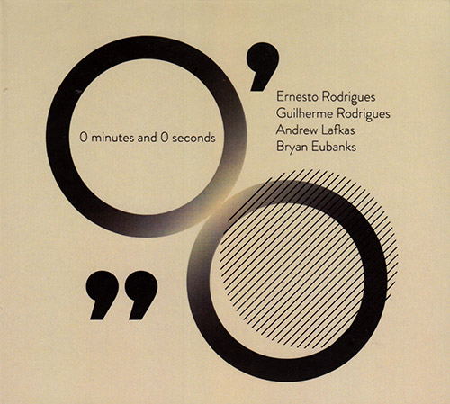 Rodrigues, Ernesto / Guilherme Rodrigues / Andrew Lafkas / Bryan Eubanks: 0 Minutes And 0 Seconds (Creative Sources)