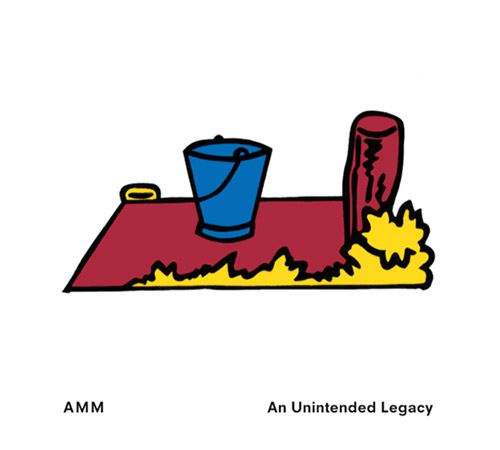AMM (Previost / Rowe / Tilbury): An Unintended Legacy [3 CDs] (Matchless)