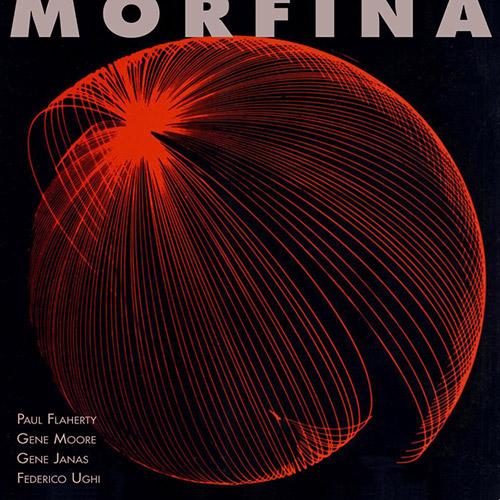 Flaherty, Paul / Gene Moore / Gene Janas / Federico Ughi: Morfina [VINYL + DOWNLOAD] (577)