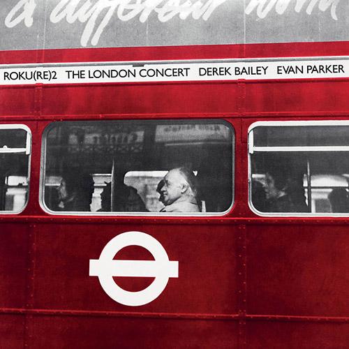 Bailey, Derek / Evan Parker: The London Concert [VINYL] (Otoroku)