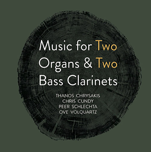 Chrysakis, Thanos / Chris Cundy / Peer Schlechta / Ove Volquartz : Music for Two Organs & Two Bass C (Aural Terrains)