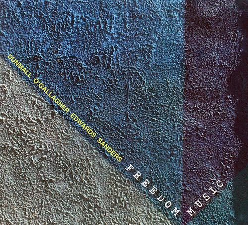 Dunmall, Paul / John O'Gallagher / John Edwards / Mark Sanders: Freedom Music (FMR)