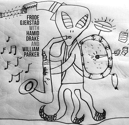Gjerstad, Frode / Hamid Drake / William Parker: [4-CD BOX SET] (Not Two)