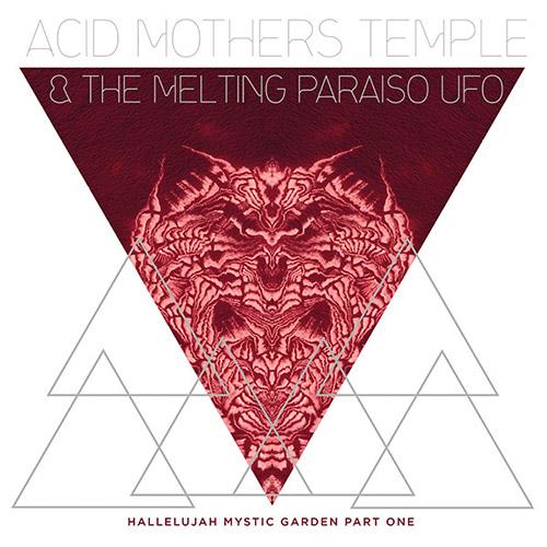 Acid Mothers Temple & The Melting Paraiso U.F.O.:: Hallelujah Mystic Garden Part 1 [VINYl] (Important Records)
