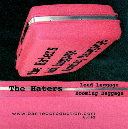 Haters, The: Loud Luggage Booming Baggage [CASSETTE] (Banned Production)