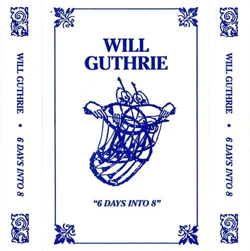 Guthrie, Will : 6 Days into 8 [CASSETTE] (Careful Catalog)
