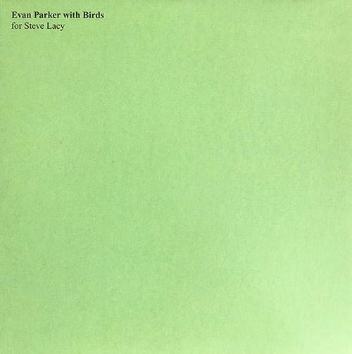 Parker, Evan: Evan Parker With Birds - For Steve Lacy [VINYL] (Treader)