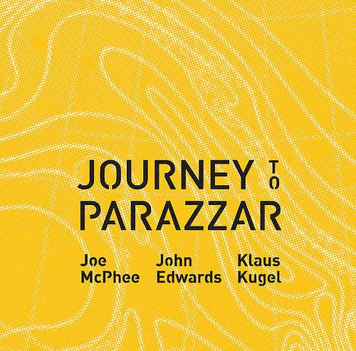 McPhee, Joe / John Edwards / Klaus Kugel: Journey to Parazzar (Not Two)