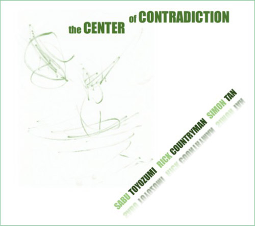 Toyozumi, Sabu / Rick Countryman / Simon Tan: The Center of Contradiction (ChapChap Records)