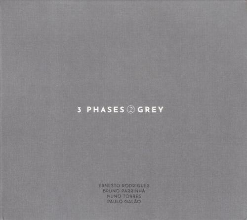 Rodrigues, Ernesto / Bruno Parrinha / Nuno Torres / Paulo Galao: 3 Phases (II) Grey (Creative Sources)