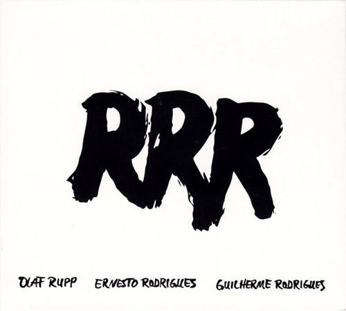 Olaf, Rupp / Ernesto Rodrigues / Guilherme Rodrigues: RRR (Creative Sources)