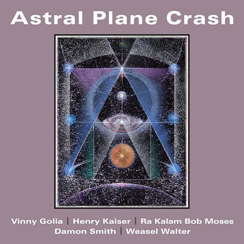 Golia / Kaiser / Moses / Smith / Walter: Astral Plane Crash (Balance Point Acoustics)