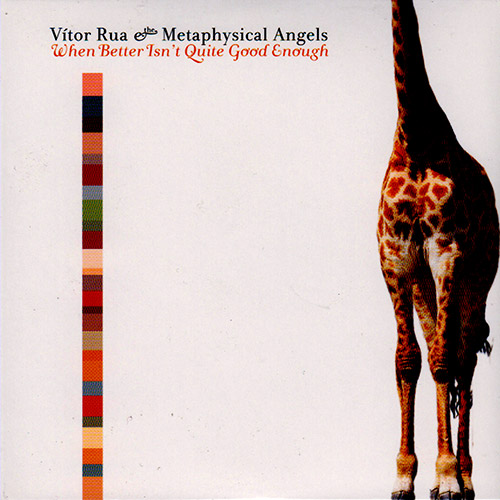 Rua, Vitor & The Metaphysical Angels: When Better Isn't Quite Good Enough [2 CDs] (Recommended Records)