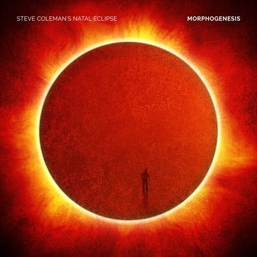 Coleman's, Steve Natal Eclipse: Morphogenesis (Pi Recordings)