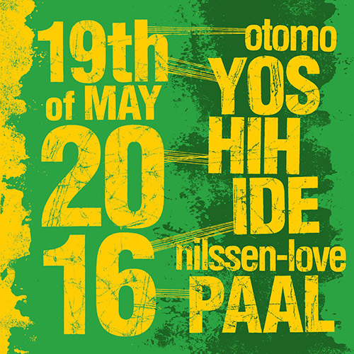 Yoshihide, Otomo / Paal Nilssen-Love: 19th of May, 2016 (PNL)