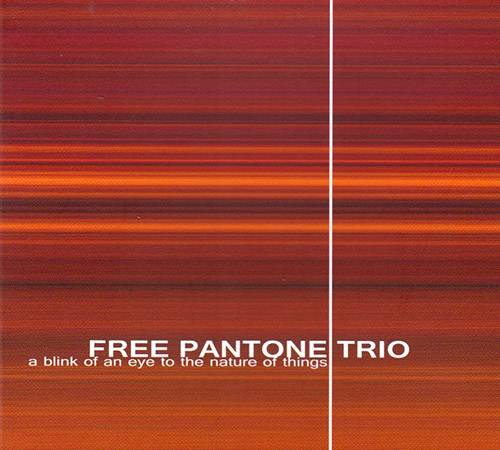 Free Pantone Trio: A Blink Of An Eye To The Nature Of Things (FMR)