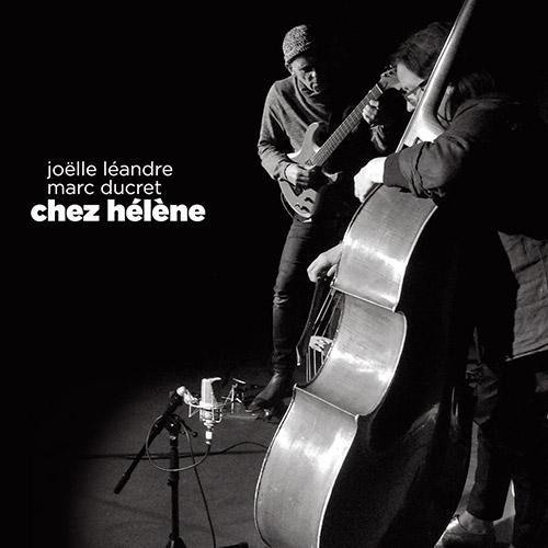 Leandre, Joelle / Marc Ducret: Chez Helene (Ayler Records)