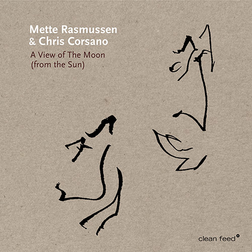 Rasmussen, Mette  / Chris Corsano: A View Of The Moon (From The Sun) (Clean Feed)