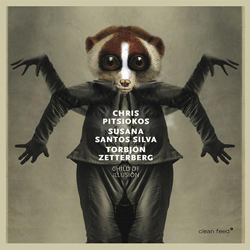Pitsiokos, Chris / Susana Santos Silva / Torbjorn Zetterberg: Child Of Illusion (Clean Feed)