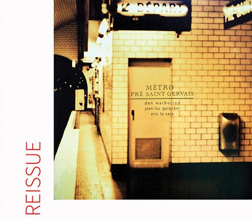 Guionnet, Jean-Luc  / Dan Warburton / Eric La Casa: Metro Pre saint-Gervais (Swarming)