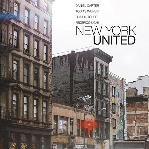 Carter, Daniel / Tobias Wilner / Djibril Toure / Federico Ughi: New York United [CD + DOWNLOAD] (577 Records)