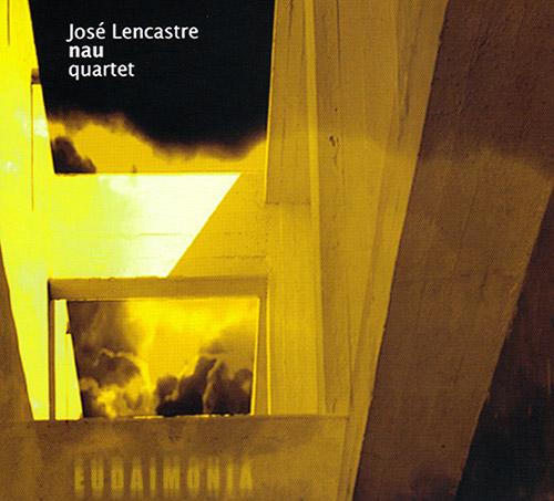 Lencastre, Jose Nau Quartet: Eudaimonia (FMR)