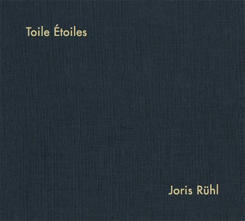 Ruhl, Joris: Toile, Etoiles (Umlaut Records)
