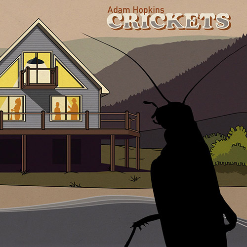 Hopkins, Adam: Crickets (Out Of Your Head Records)