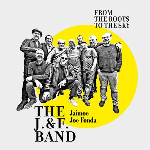 J. & F. Band, The (Fonda / Jaimoe / Tononi + Bjorkenheim, Caruso, Mandarini, Paganelli): From The Ro (Long Song Records)