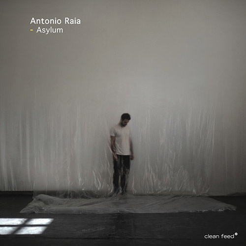 Raia, Antonio : Asylum (Clean Feed)
