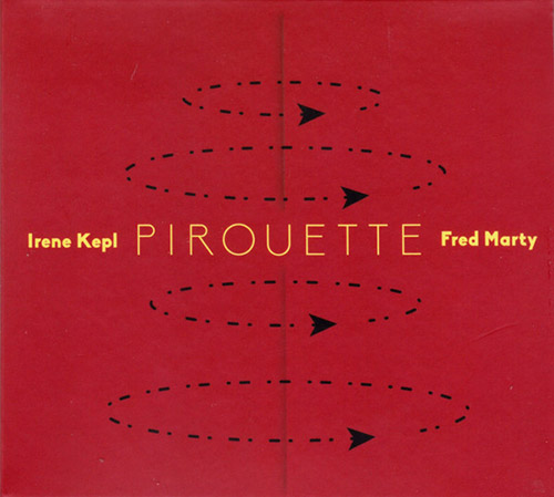 Kepl, Irene / Fred Marty: Pirouette (Creative Sources)