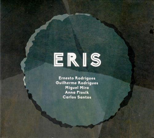 Rodrigues, Ernesto / Guilherme Rodrigues / Miguel Mira / Anna Piosik / Carlos Santos: Eris (Creative Sources)