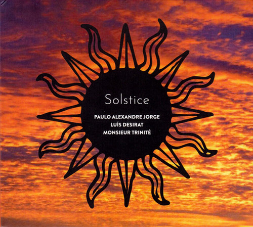 Jorge, Paulo Alexandre / Luis Desirat / Monsieur Trinite: Solstice (Creative Sources)