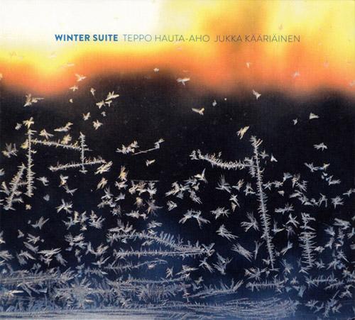 Hauta-aho, Teppo / Jukka Kaariainen: Winter Suite (Creative Sources)