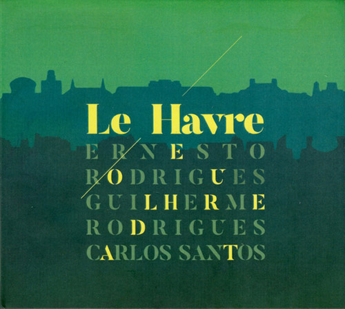 Rodrigues,  / Rodrigues / Santos: Le Havre (Creative Sources)