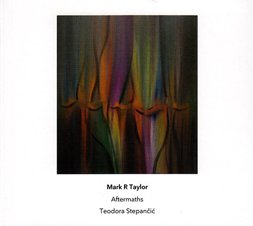 Taylor, Mark R. : Aftermaths (Another Timbre)