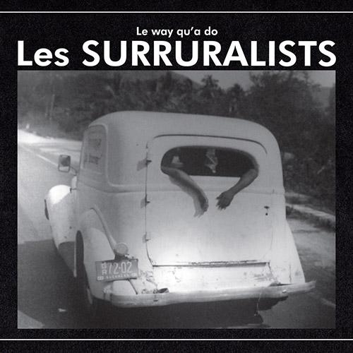 Surruralists, Les (Bull / Normand / Grossman / Jacques / Berirau): La Way Qu'a Do (Tour de Bras)