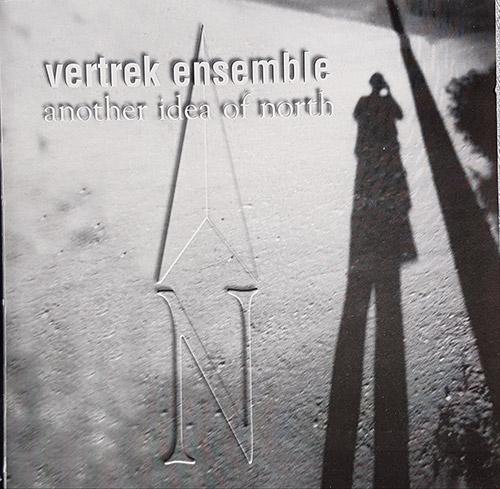 Vertrek Ensemble : Another Idea Of North (Volatile Records)