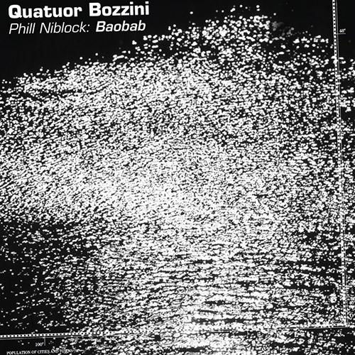 Quatuor Bozzini: Phill Niblock: Baobab (Collection QB)