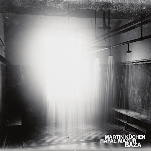 Kuchen, Martin / Rafal Mazur: Baza  [VINYL] (NoBusiness)
