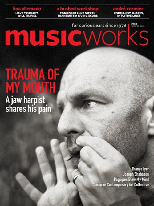 Musicworks: #132 Fall 2018 [MAGAZINE + CD] (Musicworks)