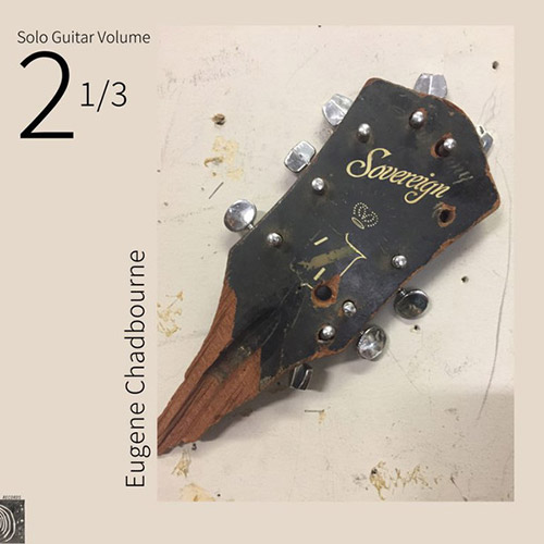 Chadbourne, Eugene: Solo Guitar Volume 2-1/3 [VINYL] (Feeding Tube Records)