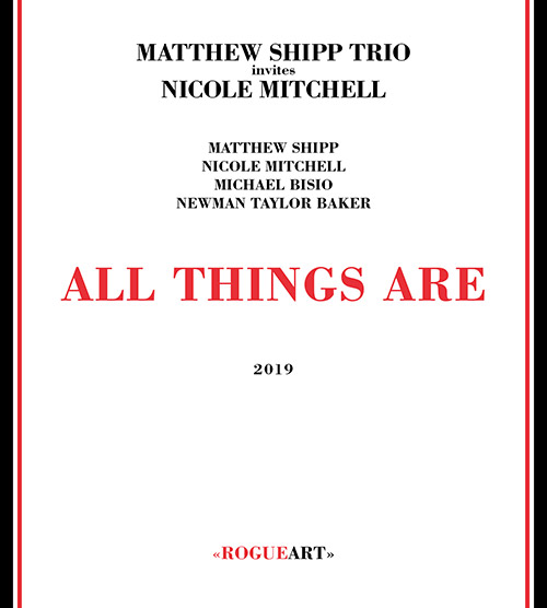 Shipp, Matthew Trio / Nicole Mitchell: All Things Are (RogueArt)