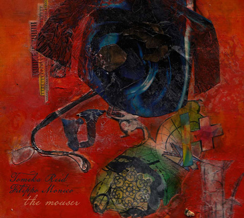 Reid, Tomeka / Filippo Monaco: The Mouser (Relative Pitch)