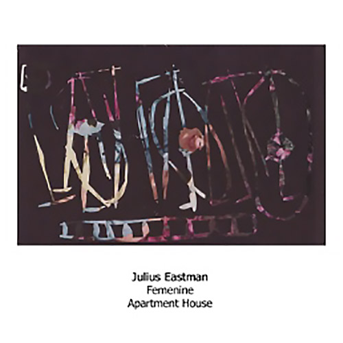 Eastman, Julius / Apartment House: Femenine (Another Timbre)