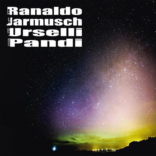 Ranaldo, Lee / Jim Jarmusch / Marc Urselli / Balazs Pandi: [CD] (Trost Records)