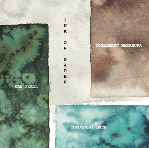 Nakamura, Toshimaru / Ken Ikeda / Tomoyoshi Date: Ink on Paper (Meenna)