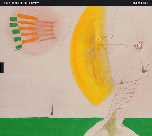 OGJB Quartet, The (Lake / Haynes / Fonda / Altschul): Bamako (Tum)