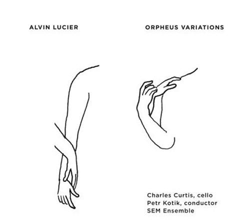 Lucier, Alvin: Orpheus Variations (Important Records)